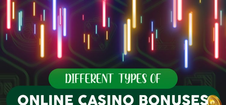 Different types of online casino bonuses