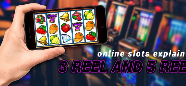 Three-reel And Five-Reel Online Slots Blog Featured Image