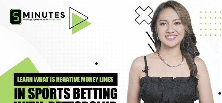 Learn What Is Negative Money Lines In Sports Betting Blog Featured Image