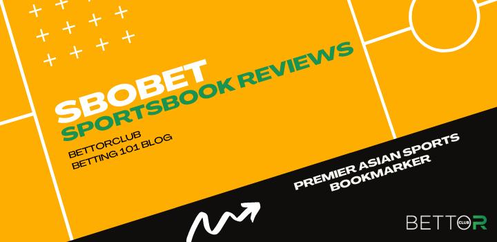 Sbobet Sportsbook Reviews Blog Featured Image